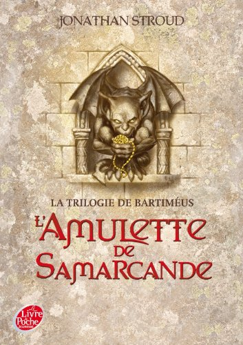 La Trilogie De Bartimeus Tome 1 - L'amulette De Samarcande (French Edition) (2013228716) by Stroud, Jonathan