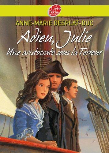 9782013228763: Adieu Julie (une aristocrate sous la Terreur)