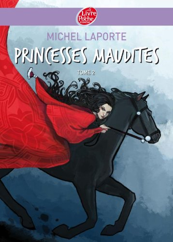 Princesses Maudites, Tome 2 (French Edition): MICHEL LAPORTE