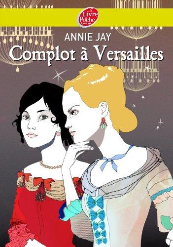 9782013229357: Complot à Versailles - Tome 1 - Complot à Versailles (Livre de Poche Jeunesse)