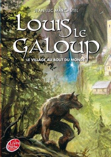 9782013230179: Louis le galoup - Tome 1 - Le village au bout du monde