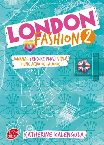 9782013230278: London Fashion - Tome 2 - Journal (encore plus stylé) d'une accro de la mode