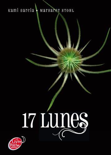 9782013233941: Saga Sublimes Créatures - Tome 2-17 Lunes