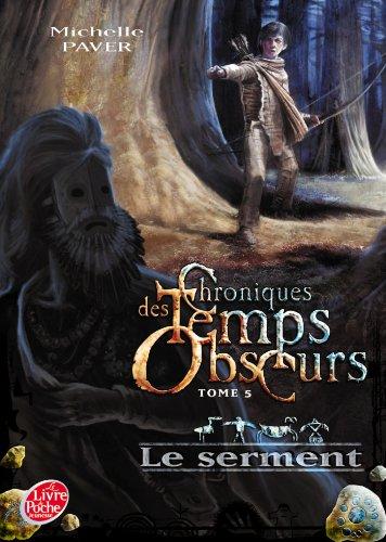 9782013235211: Chroniques des Temps Obscurs - Tome 5 - Le serment