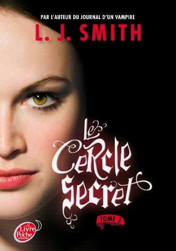 CERCLE SECRET (LE) T.03 (POUR T01 VOIR 3232980): SMITH LISA JANE