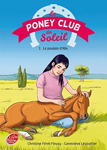 9782013239516: Le Poney Club du Soleil - Tome 1 - Le poulain d'Alix (Livre de Poche Jeunesse)