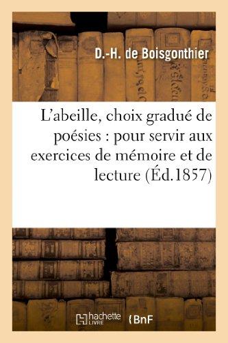 9782013256254: L'Abeille, Choix Gradue de Poesies: Pour Servir Aux Exercices de Memoire Et de Lecture (French Edition)