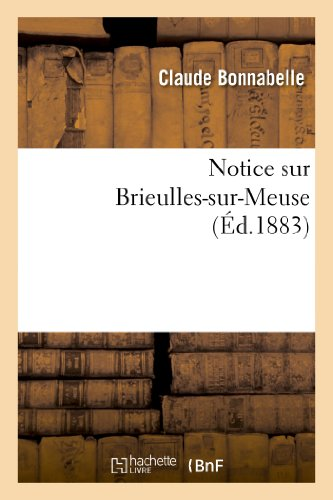 9782013256636: Notice Sur Brieulles-Sur-Meuse (Histoire) (French Edition)