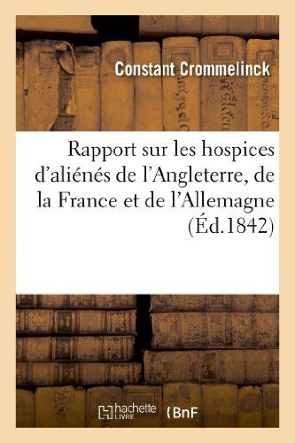 9782013271141: Rapport Sur Les Hospices D'Alienes de L'Angleterre, de La France Et de L'Allemagne (Sciences Sociales) (French Edition)