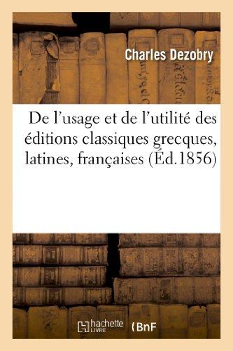 9782013276528: de L'Usage Et de L'Utilite Des Editions Classiques Grecques, Latines, Francaises, Annotees (Langues) (French Edition)