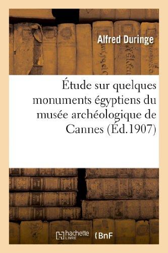 9782013280556: Etude Sur Quelques Monuments Egyptiens Du Musee Archeologique de Cannes (Musee Lycklama) (French Edition)