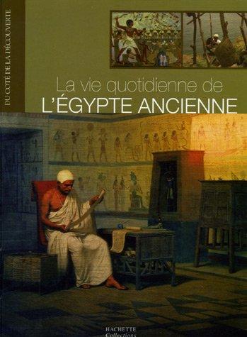 9782013304740: La vie quotidienne de l'Egypte ancienne