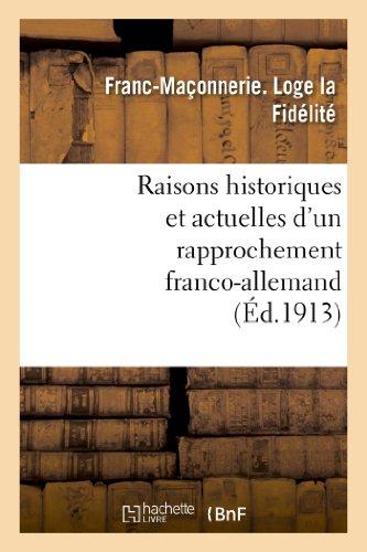 Raisons Historiques Et Actuelles DUn Rapprochement Franco-Allemand: Franc-Maçonnerie