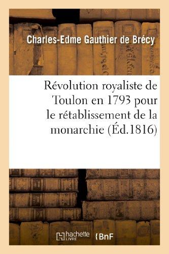 Revolution Royaliste de Toulon En 1793 Pour: Gauthier De Brecy-C-E