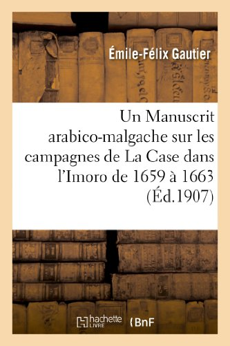 9782013341301: Un Manuscrit Arabico-Malgache Sur Les Campagnes de La Case Dans L'Imoro de 1659 a 1663 (Sciences Sociales) (French Edition)