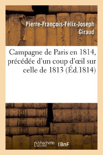 9782013342957: Campagne de Paris en 1814, précédée d'un coup d'oeil sur celle de 1813