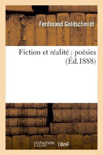Fiction et réalité : poésies: Ferdinand Goldschmidt