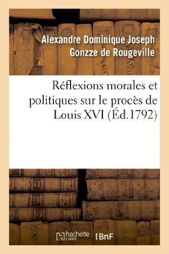 9782013343602: R�flexions morales et politiques sur le proc�s de Louis XVI
