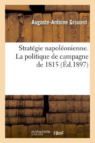 9782013344975: Stratégie napoléonienne. La critique de campagne de 1815