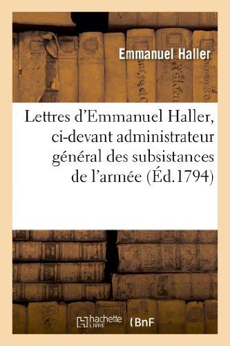 Lettres D Emmanuel Haller, CI-Devant Administrateur General: Emmanuel Haller