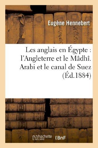 9782013347921: Les Anglais En Egypte: L'Angleterre Et Le Madhi. Arabi Et Le Canal de Suez (Histoire) (French Edition)