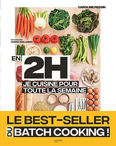 9782013350549: En 2h je cuisine pour toute la semaine: Le Best Seller du Batch Cooking