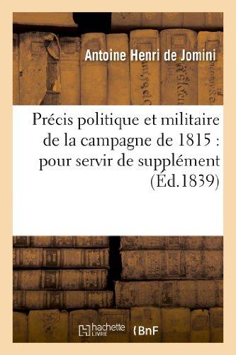 9782013352581: Precis Politique Et Militaire de La Campagne de 1815: Pour Servir de Supplement (French Edition)