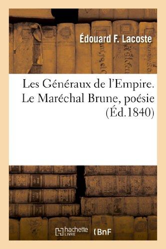 9782013355667: Les G�n�raux de l'Empire. Le Mar�chal Brune, po�sie