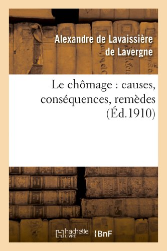 9782013357883: Le Chomage: Causes, Consequences, Remedes (Sciences Sociales) (French Edition)