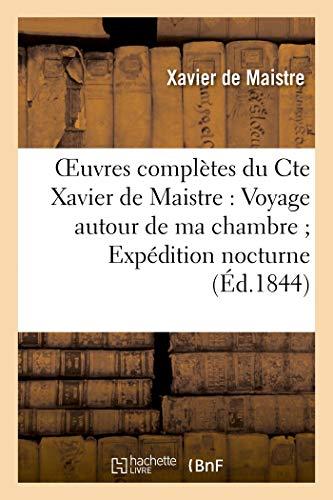 Oeuvres complètes du Cte Xavier de Maistre: Xavier Maistre (de)