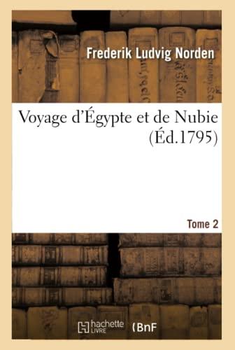 9782013372220: Voyage D'Egypte Et de Nubie. Tome 2 (Histoire) (French Edition)