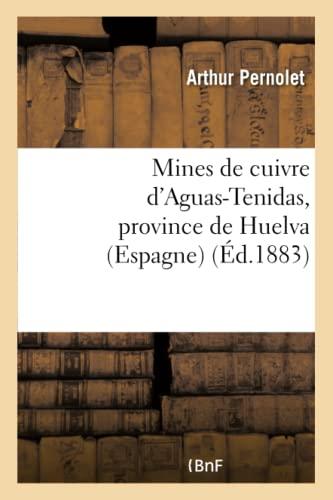 9782013374781: Mines de Cuivre D'Aguas-Tenidas, Province de Huelva (Espagne): Rapport Adresse (Sciences sociales)