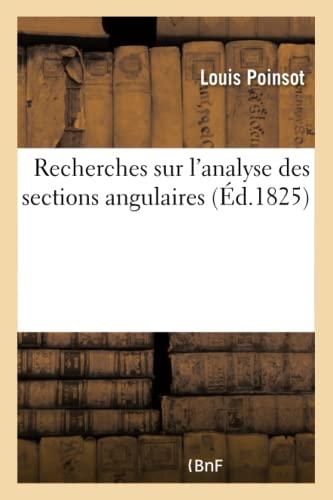 Recherches Sur landapos;Analyse Des Sections Angulaires: Poinsot, Louis