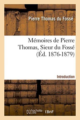 9782013384780: Mémoires de Pierre Thomas, Sieur du Fossé - Introduction (Histoire) (French Edition)
