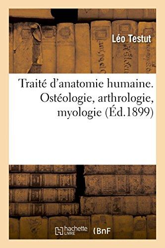 9782013385824: Traité d'anatomie humaine. Ostéologie, arthrologie, myologie