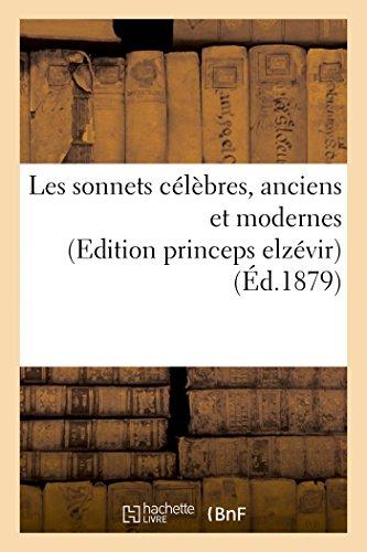 9782013393492: Les sonnets célèbres, anciens et modernes (Edition princeps elzévir) (Éd.1879) (French Edition)
