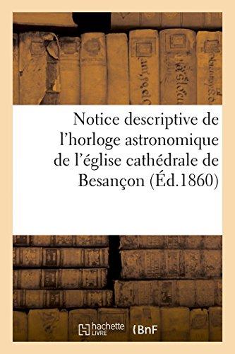 9782013404884: Notice descriptive de l'horloge astronomique de l'église cathédrale de Besançon (Savoirs Et Traditions) (French Edition)