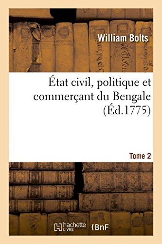9782013405515: État civil, politique et commerçant du Bengale, Tome 2 (Histoire) (French Edition)