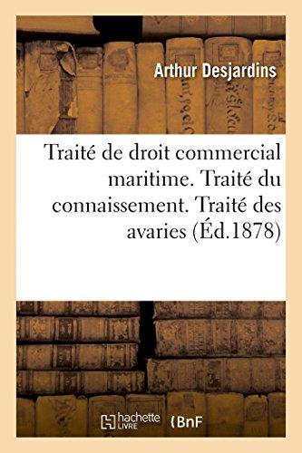 Traité de droit commercial maritime. Traité du: Arthur Desjardins
