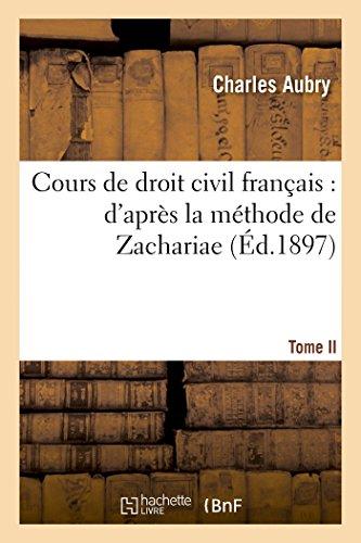 9782013406765: Cours de droit civil français : d'après la méthode de Zachariae. Tome 2