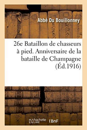 9782013412056: 26e Bataillon de chasseurs à pied. Anniversaire de la bataille de Champagne (26-27 septembre 1915) (Histoire) (French Edition)