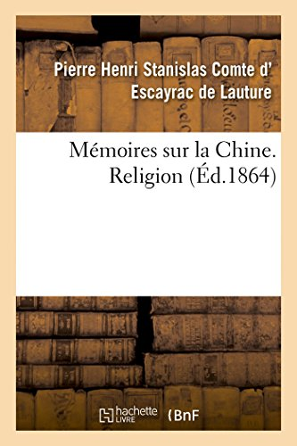 Mémoires sur la Chine, Religion (Generalites): D ESCAYRAC DE