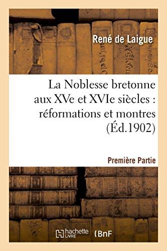 9782013414449: La Noblesse bretonne aux XVe et XVIe siècles Partie 1 (Histoire) (French Edition)