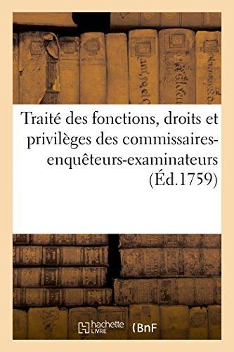 9782013414838: Traité des fonctions, droits et privilèges des commissaires-enquêteurs-examinateurs