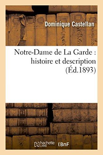 Notre-Dame de La Garde: histoire et description (Religion) (French Edition): CASTELLAN-D