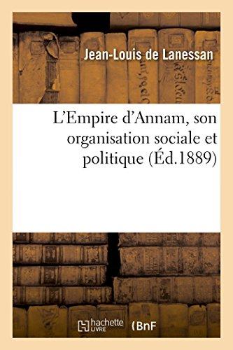L'Empire d'Annam, son organisation sociale et politique: de Lanessan-J-L