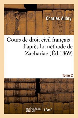 9782013428019: Cours de droit civil français : d'après la méthode de Zachariae. Tome 2