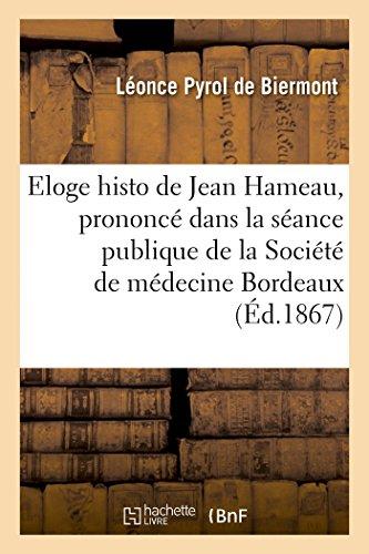 Eloge historique de Jean Hameau, prononcé dans: Léonce Pyrol de