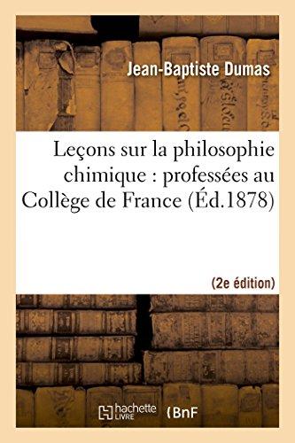 9782013441179: Leçons sur la philosophie chimique : professées au Collège de France (2nde éd.)