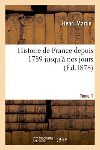 9782013443647: Histoire de France depuis 1789 jusqu'à nos jours. Tome 1